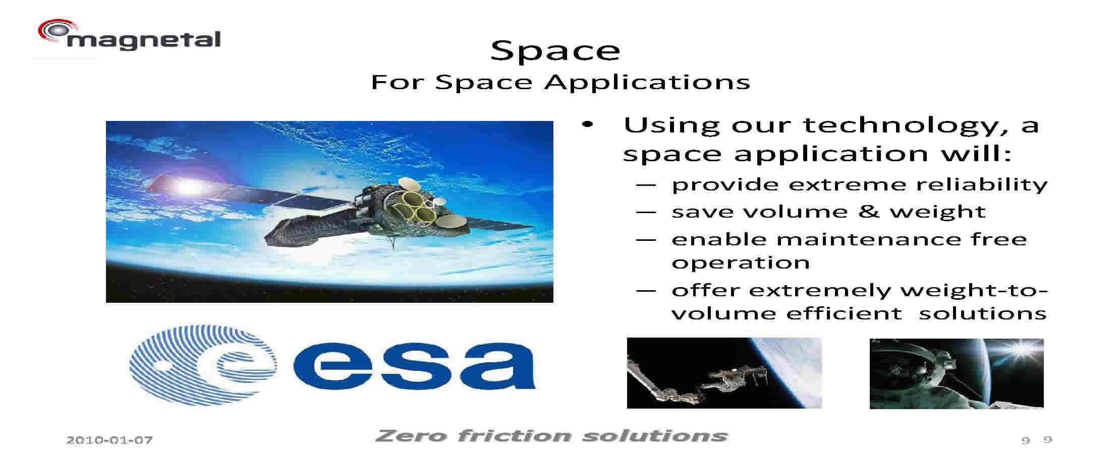 Added Value to Space Applications  Using Magnetal Passive Technology